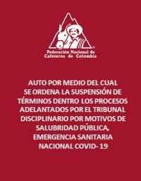 Suspenden los términos del Tribunal Disciplinario de la FNC por COVID-19 para la protección de los derechos de los investigados (debido proceso y derecho de defensa).