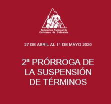 2da Prórroga de la Suspensión de Términos del 27 abril al 11 mayo