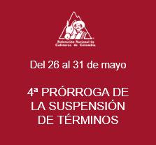 4a Prórroga de la Suspensión de Términos del 26 de mayo al 31 de mayo